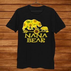 Nana Bear Sunflower Shirt Funny Mother Father Shirt