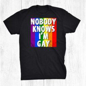 Nobody Knows Im Gay Lgbt Gay Pride Shirt