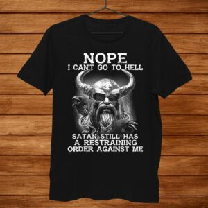 Nope I Cant Go To Hell Stan Still Has A Restraining Viking Shirt