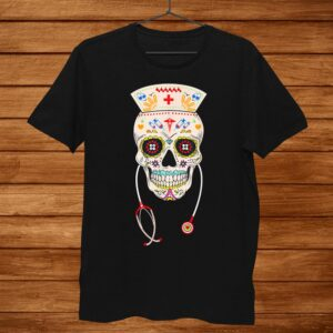 Nurse Sugar Skull Shirt Halloween Day Of The Dead Dia De Los Shirt