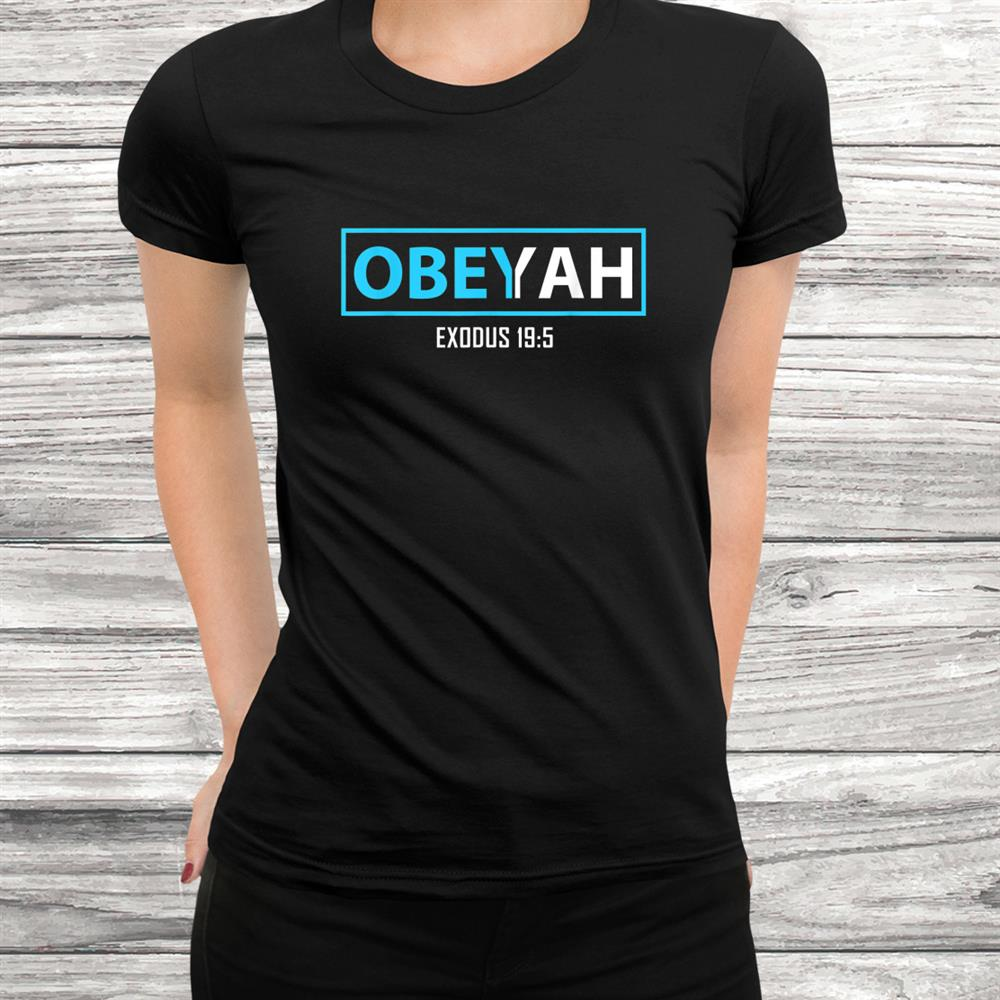 Obey Yah Hebrew Roots Movement Yahweh Yahshua Yeshua Torah Shirt