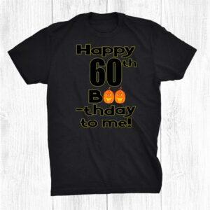October Halloween 60th Birthday 60year Old Pun Shirt
