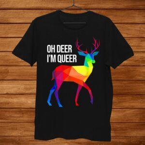 Oh Deer Im Queer Shirt I Lgbt Rainbow I Gay Pride Shirt