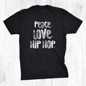 Peace Love Hip Hop Dancing Shirt White