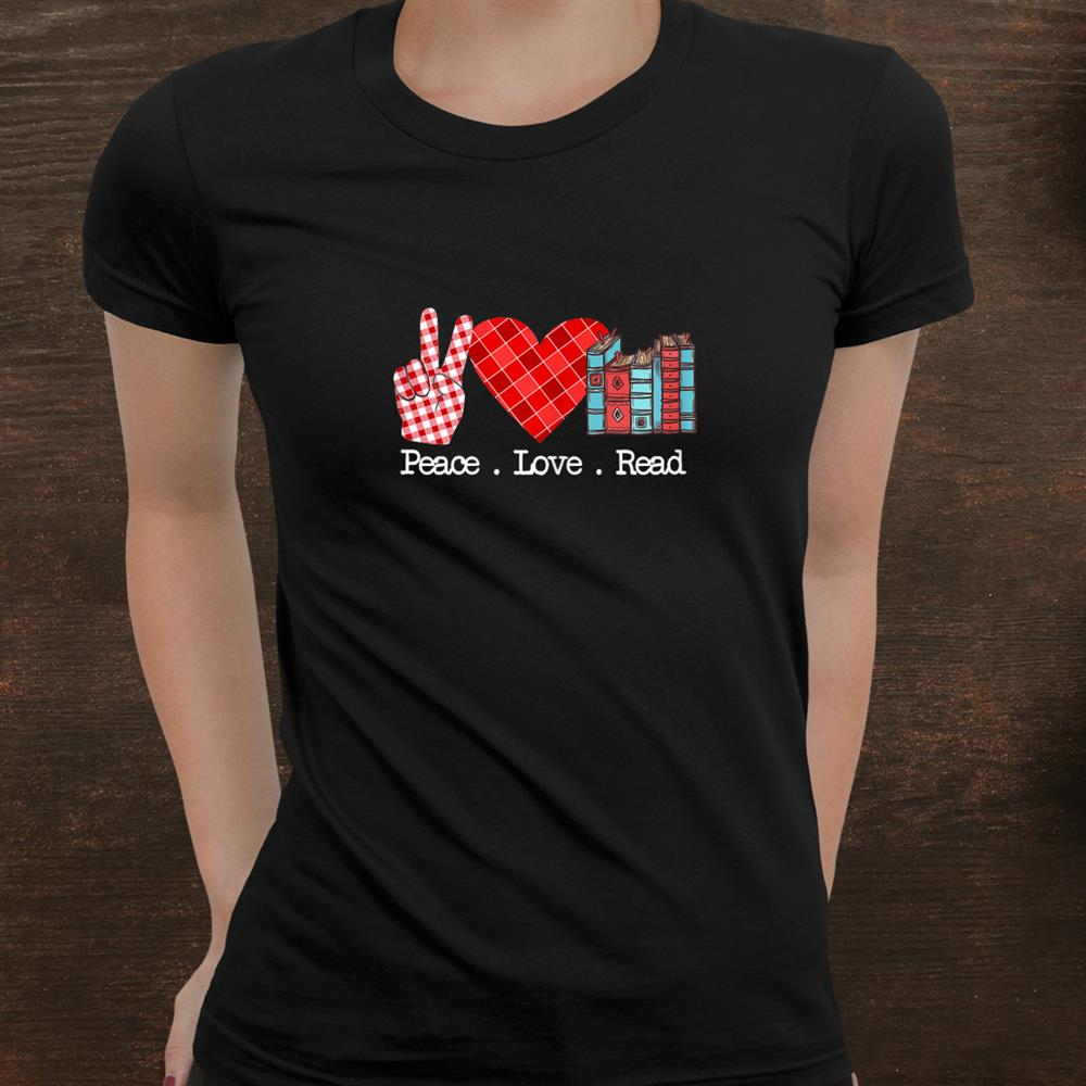 Peace Love Read Teacher Reading Books Lover Shirt