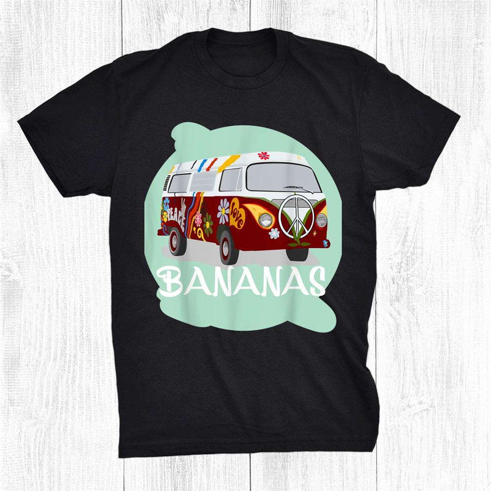 Pogue Life Bananas Hippie Car Hippism Shirt