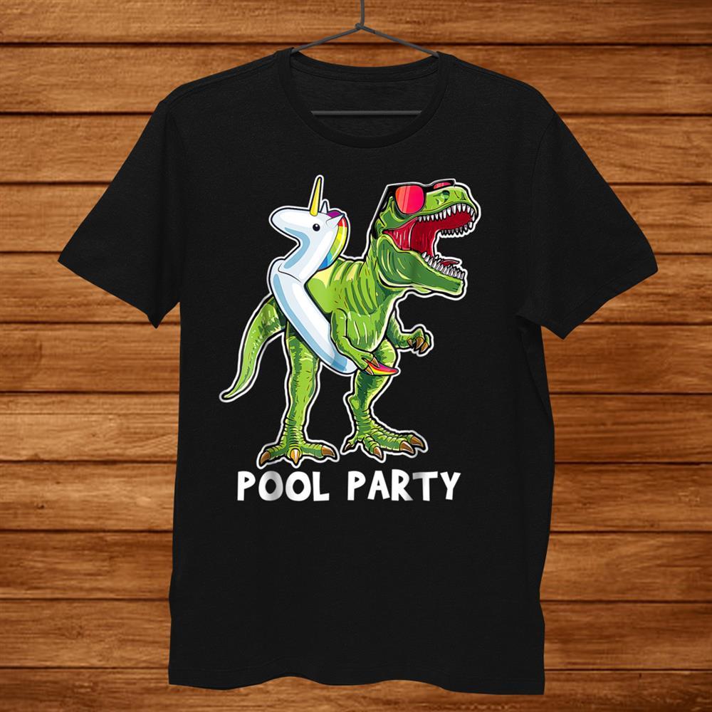 Pool Party T Rex Dinosaur Unicorn Float Shirt T Rex Shirt