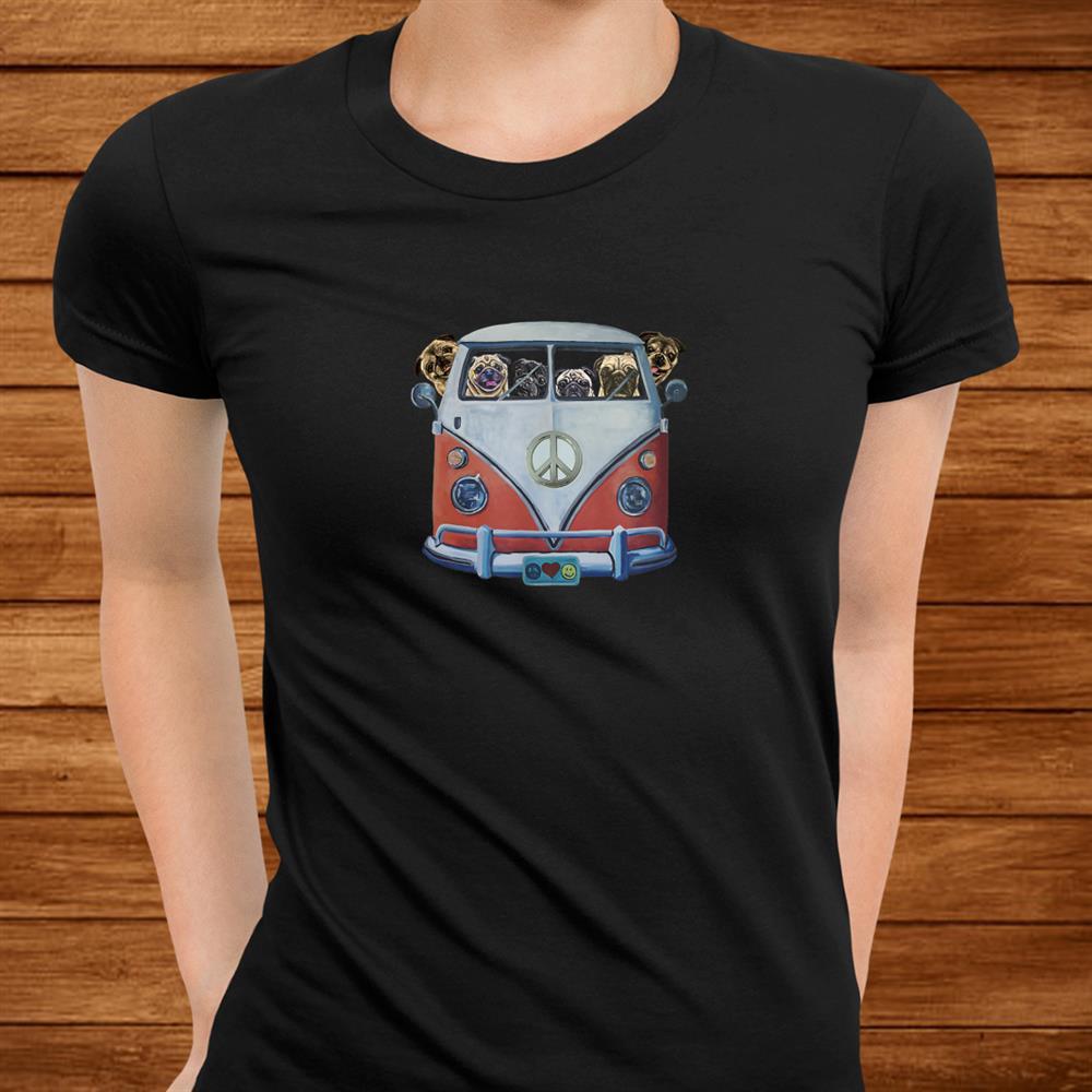 Pug Shirt Hippie Van Pug Shirt Funny Pug Shirt