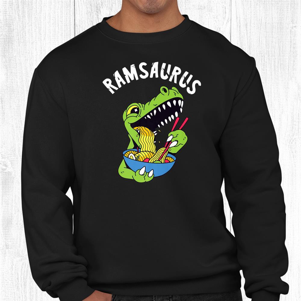 Ramsaurus Ramen Dinosaurs Japanese Noodles Dino Food T Rex Shirt