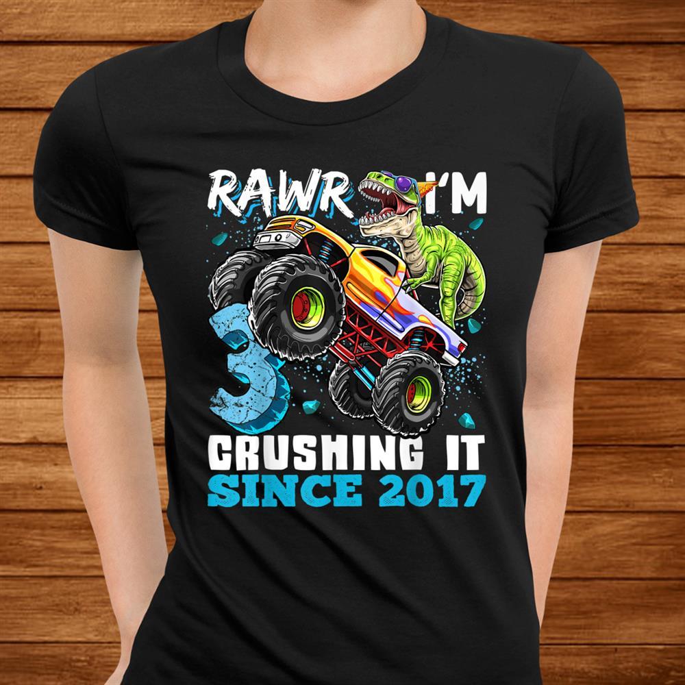 Rawr Im Crushing It017 Monster Truck Dinosaur Birthday Shirt