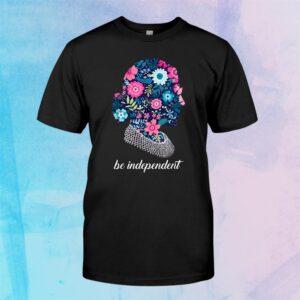 Rbg Ruth Bader Ginsburg Be Independent Feminist Flower Shirt