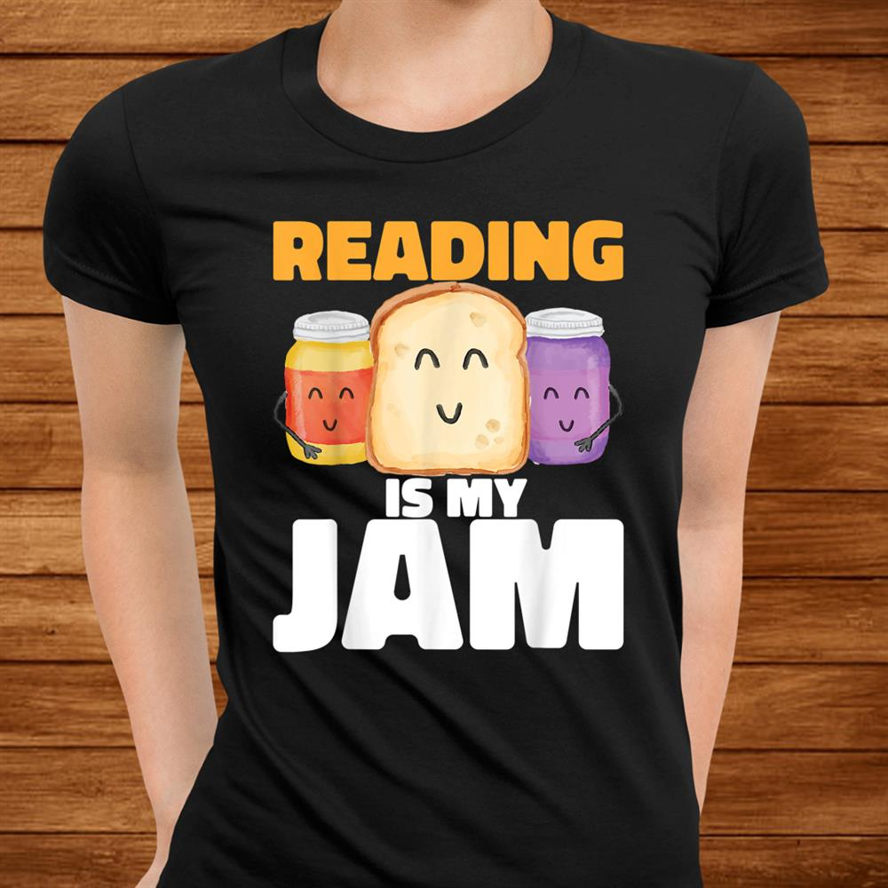 Reading Is My Jam Funny I Love To Read Books Teacher Student Shirt