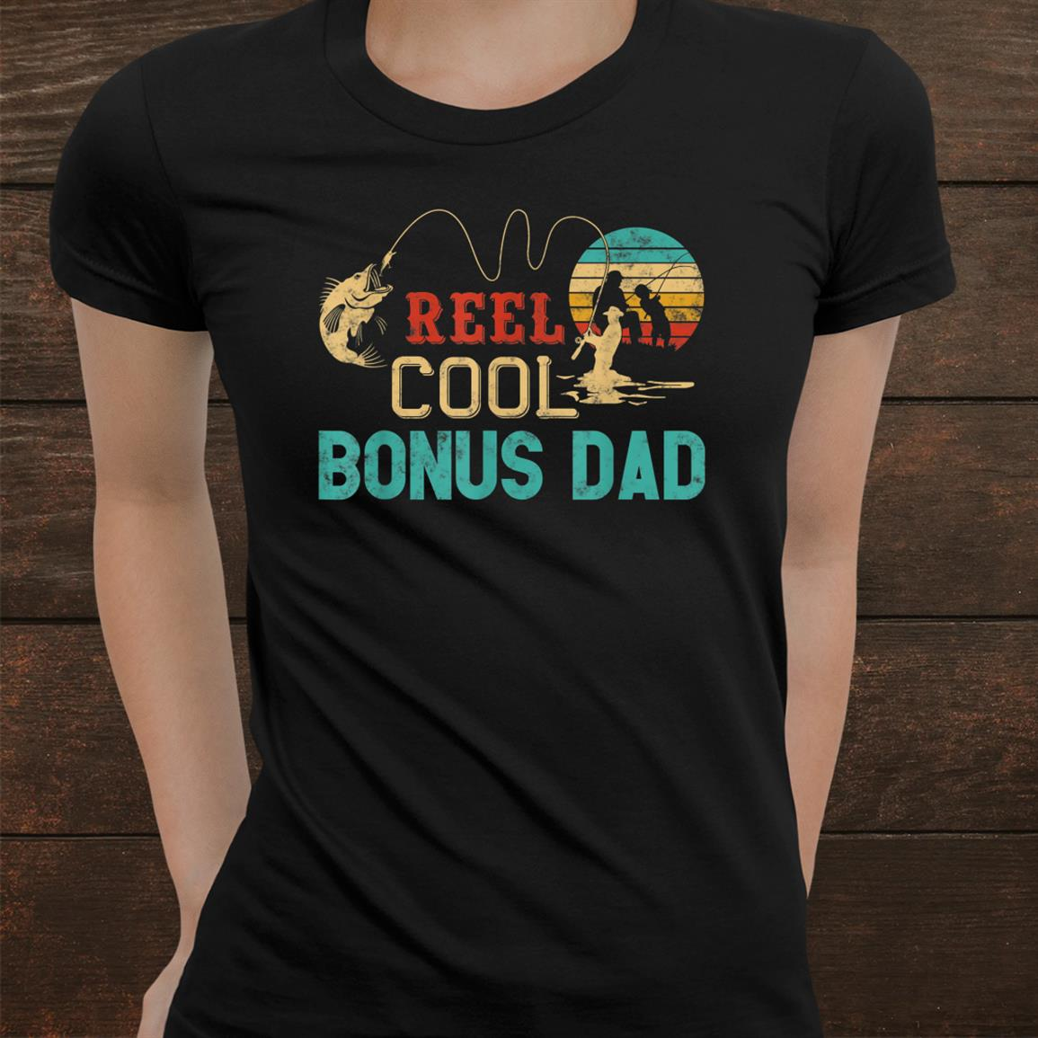 Reel Cool Bonus Dad Fishing Father And Rsquo;s Day Gift Fisherman Dad Shirt