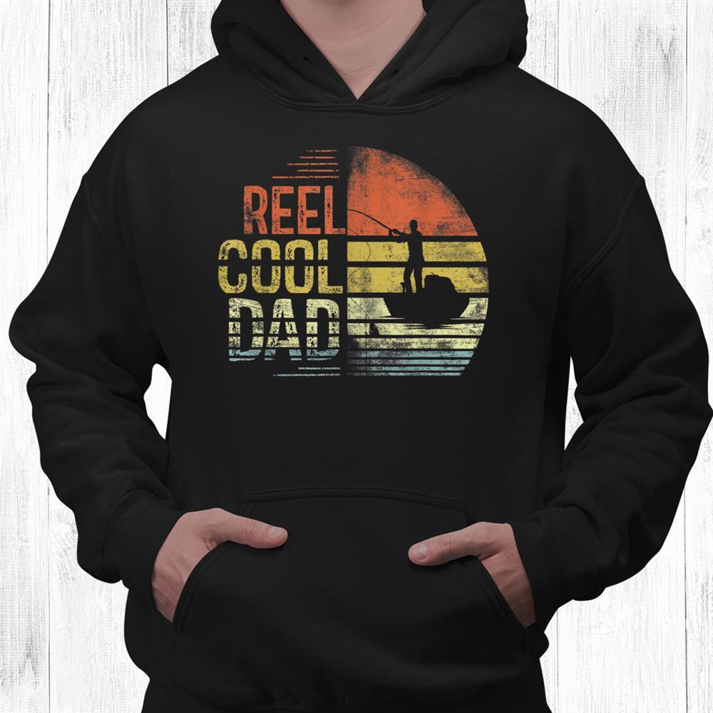 Reel Cool Dad Fisherman Daddy Gifts Fishing Shirt