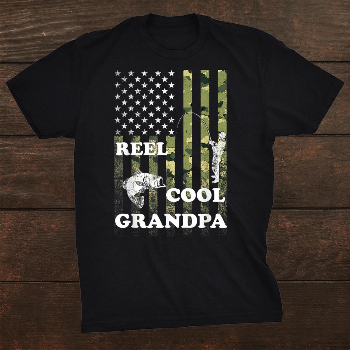 Reel Cool Grandpa Fishing Gift For Papa Funny Shirt