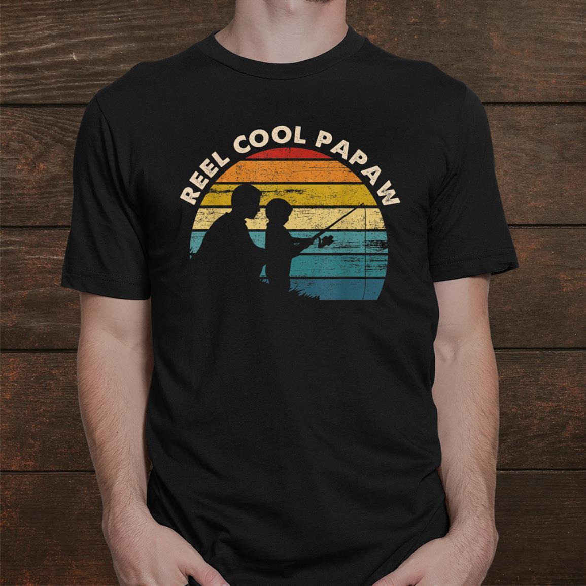 Reel Cool Papaw Fishing Shirt Gifts Vintage Shirt
