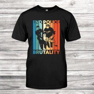 Retro End Police Brutality Black Lives Matter Blm Activist Shirt