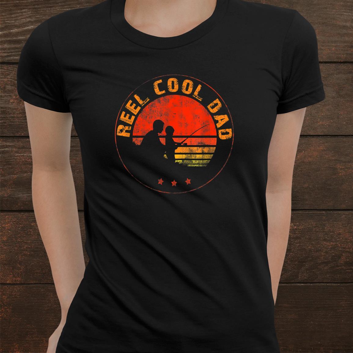 Retro Reel Cool Dad Fishing Daddy Vintage Shirt