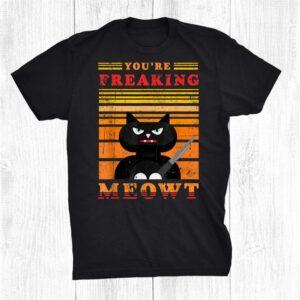 Retro Youre Freaking Meowt Scary Funny Black Cat Halloween Shirt