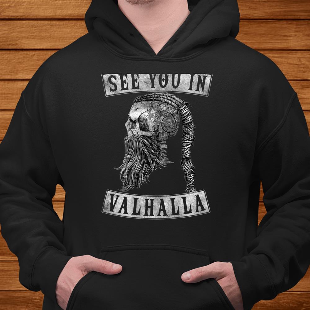 Scandinavian Viking Helmet Back Shirt See You In Valhalla Shirt