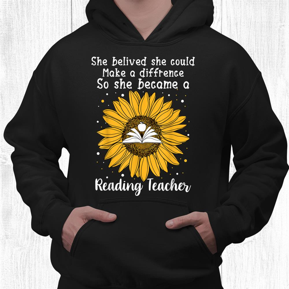 She Believed She Could Make A Difference Reading Teacher Shirt