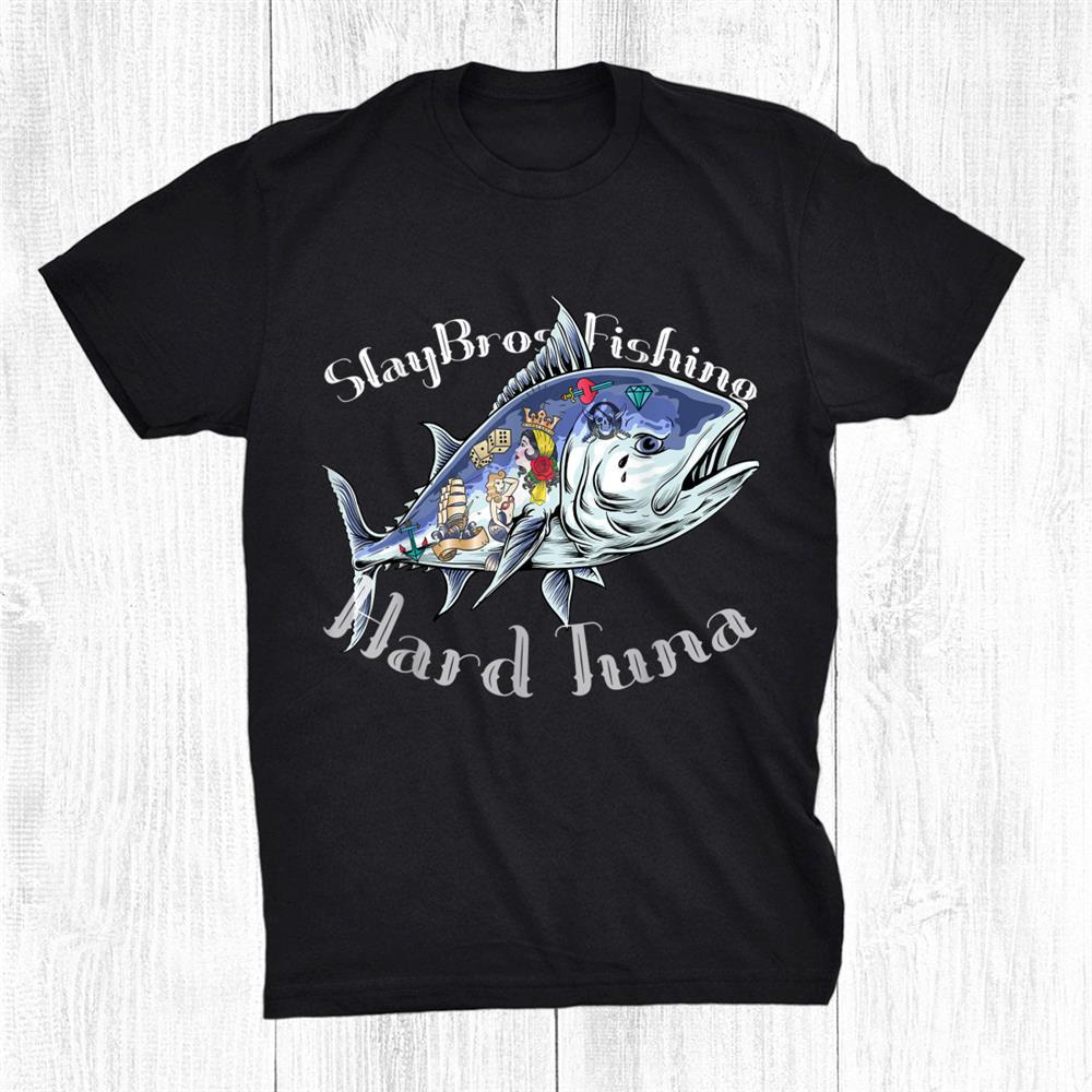 Slaybros Fishing Hard Tuna Old English Style Font Angler Shirt