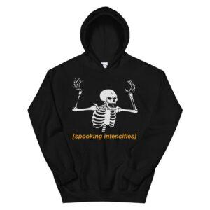 Spooking Intensifies Spooky Scary Skeleton Meme Hoodie