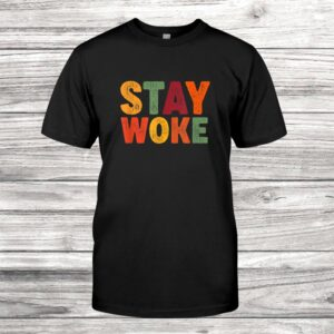 Stay Woke Black Lives Matter Equal Rights Are Civil Rights Shirt