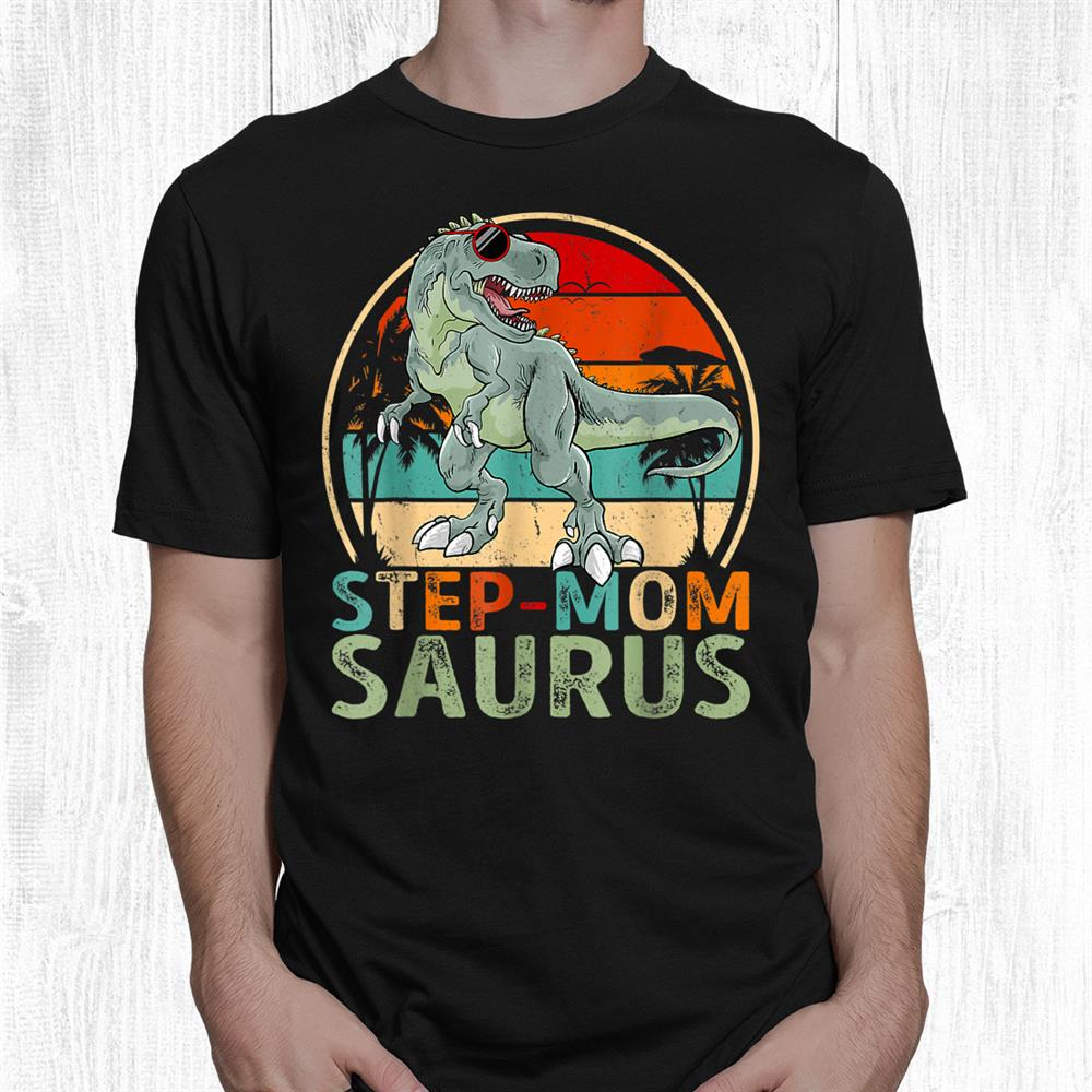Step Momsaurus T Rex Dinosaur Funny Step Mom Saurus Lover Shirt