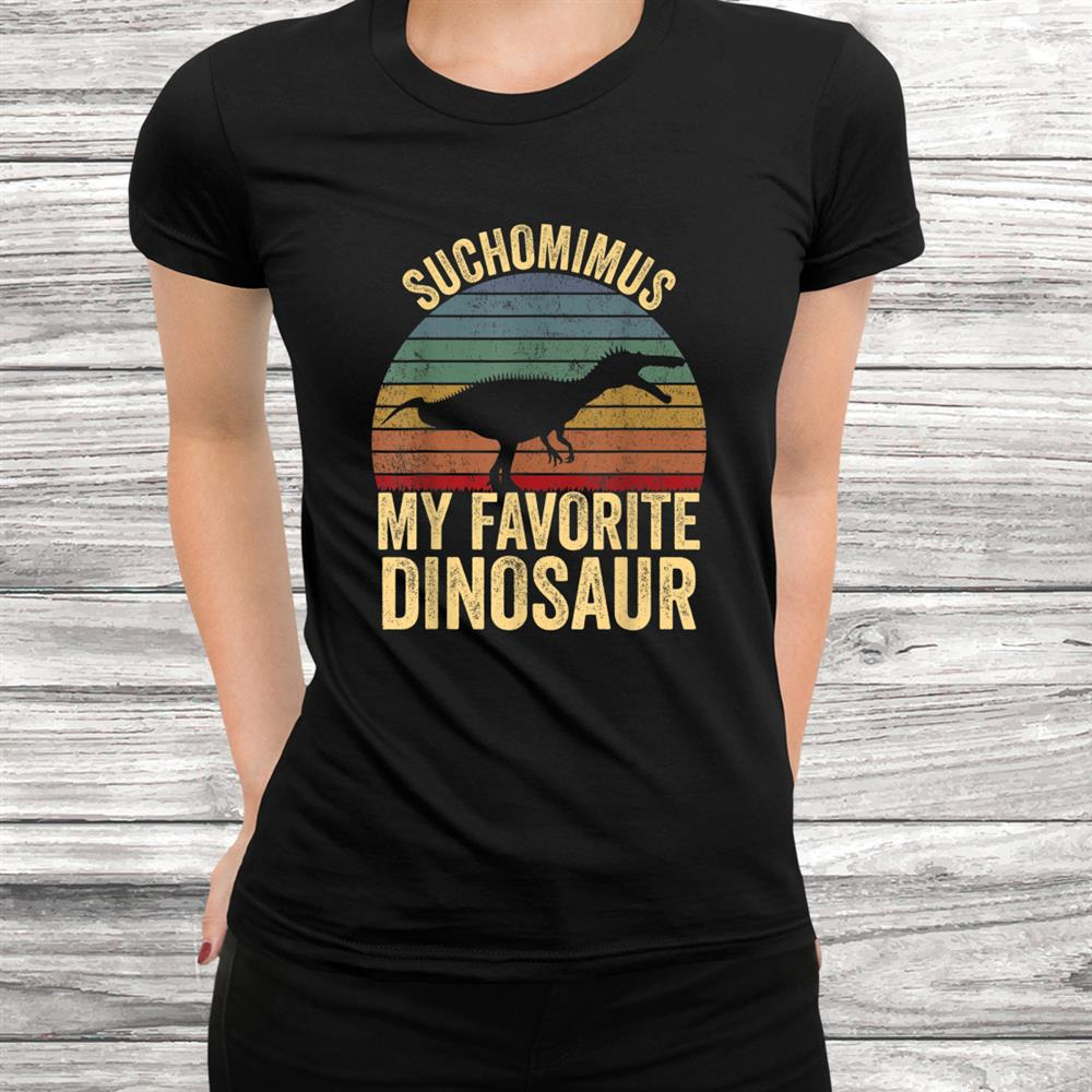 Suchomimus Is My Favorite Dinosaur Dinosaurs Shirt