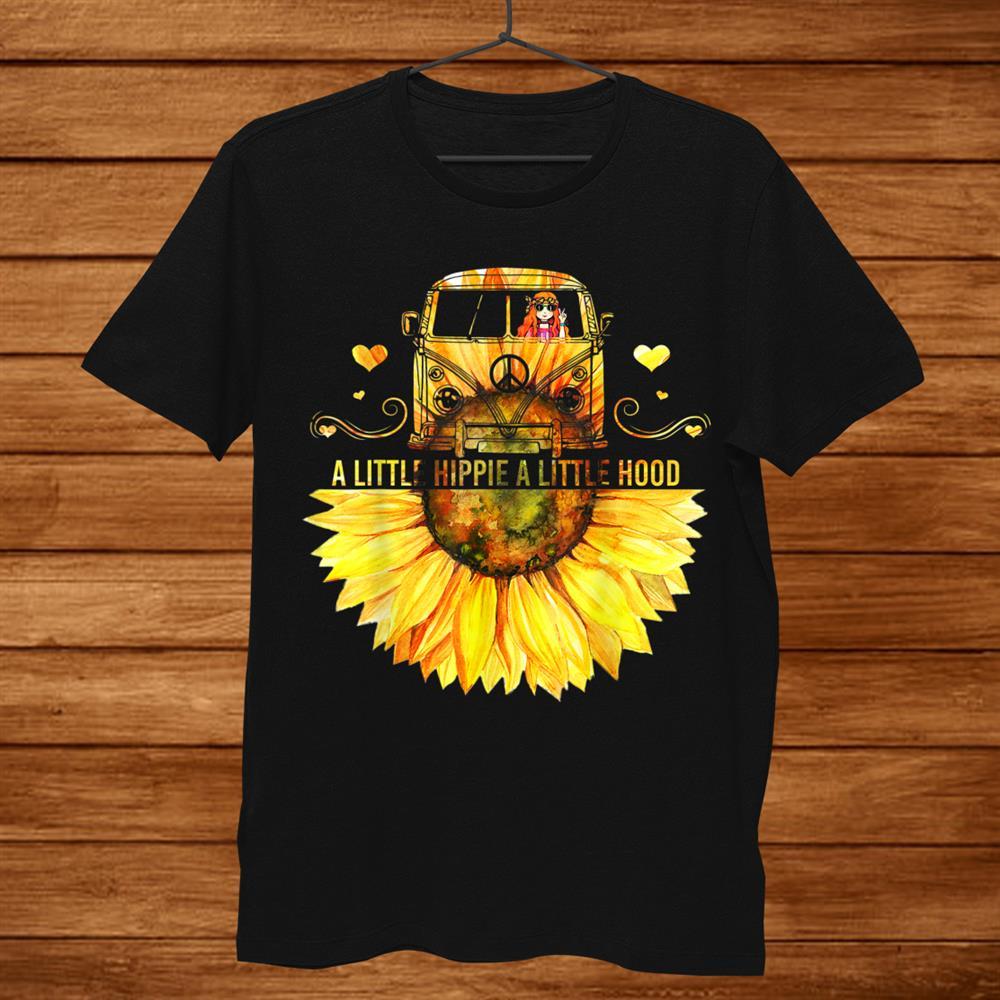 Sunflower A Little Hippie A Little Hood Funny Hippie Shirt