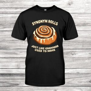 Synonym Rolls Just Like Grammar Used To Make Chef Or Cook Shirt