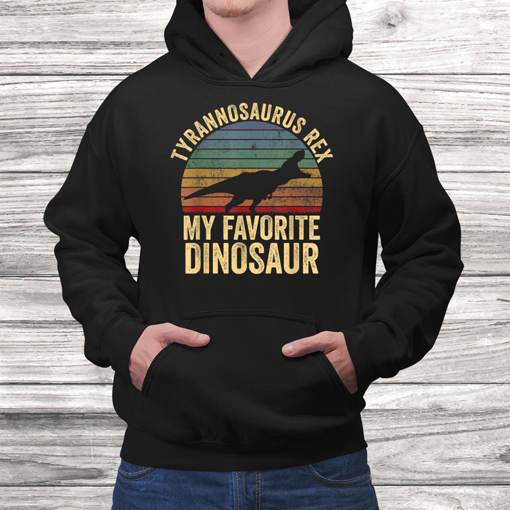 T Rex Is My Favorite Dinosaur Dinosaurs Shirt