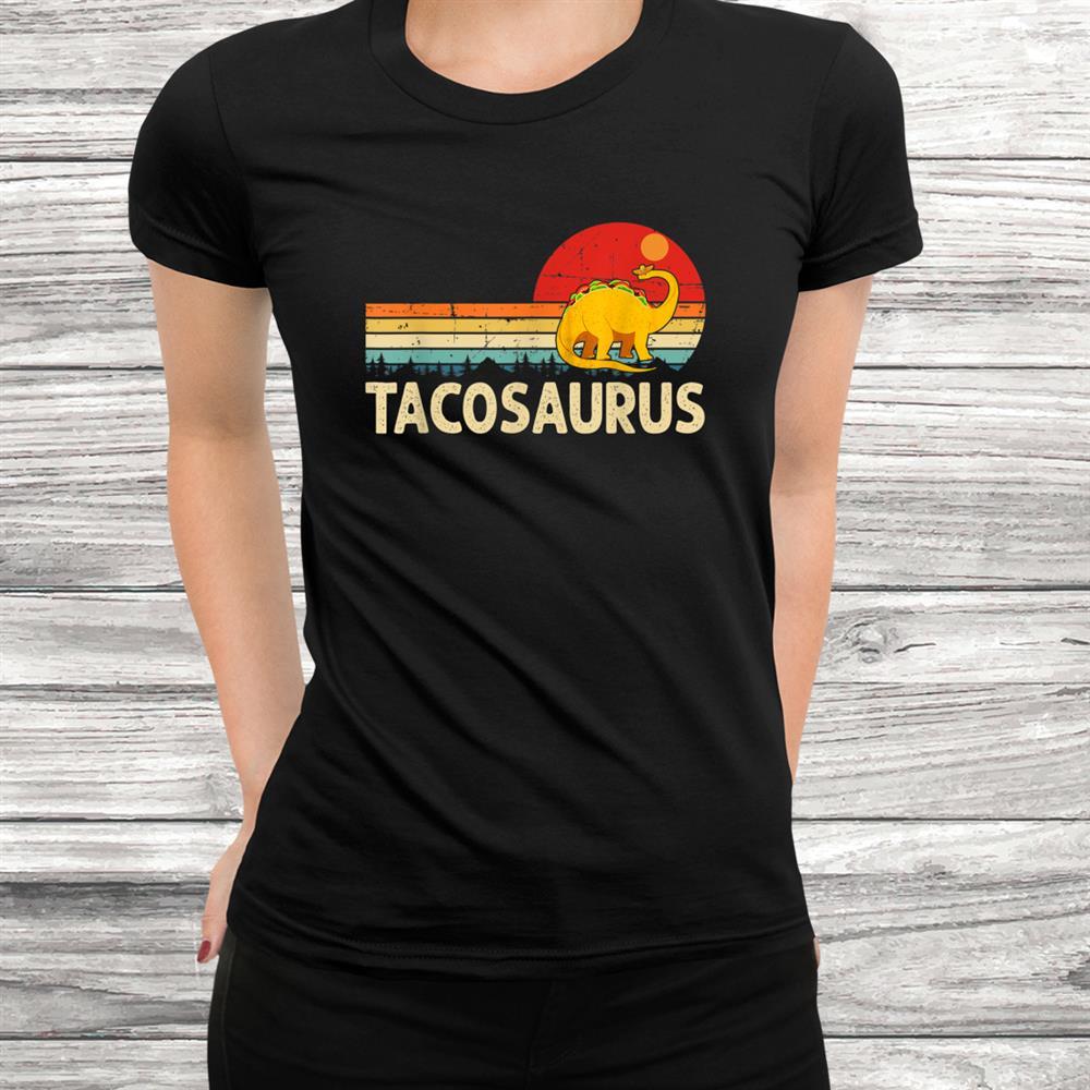 Tacosaurus Shirt Vintage Cinco De Mayo Gift Taco Dinosaur Shirt