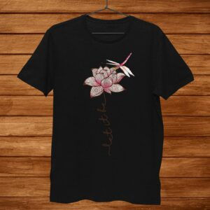 Tee Let It Be Dragonfly Lotus Shirt
