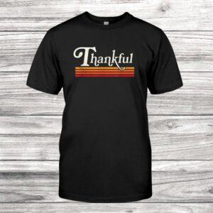 Thankful Happy Thanksgiving Retro Vintage Gift Top Shirt