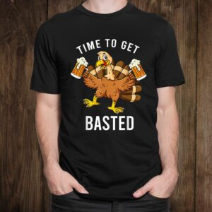 Thanksgiving Time To Get Basted Turkey Beer Shirt