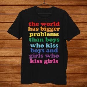 The World Has Bigger Problems Shirt Lgbt Community Gay Pride Shirt
