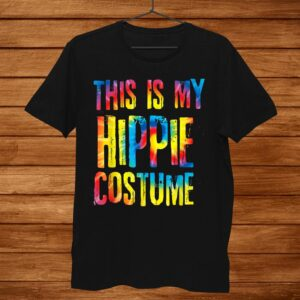 This Is My Hippie Costume Halloween Easy Lazy Cosplay Outfit Shirt
