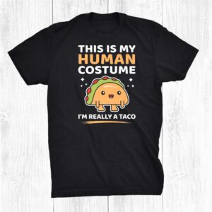 This Is My Human Costume Im Really A Taco Funny Halloween Shirt