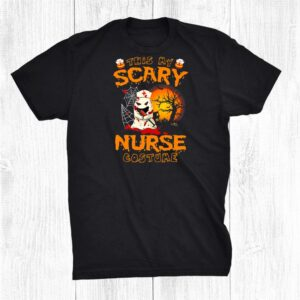 This Is My Scary Nurse Costume Boo Halloween Funny Shirt