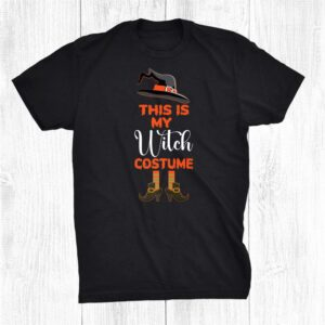This Is My Witch Costume For A Witches Fan Halloween Shirt