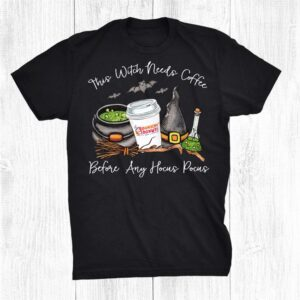This Witch Needs Coffee Shirt