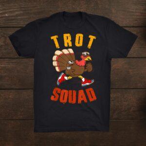 Trot Squad Shirt Thanksgiving Turkey Trot Costume Shirt