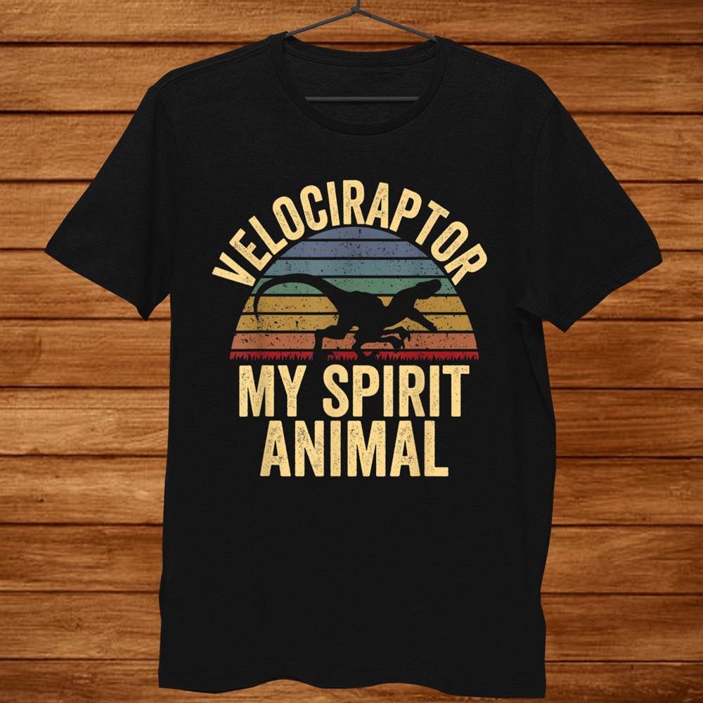 Velociraptor Is My Spirit Animal Dinosaur Shirt