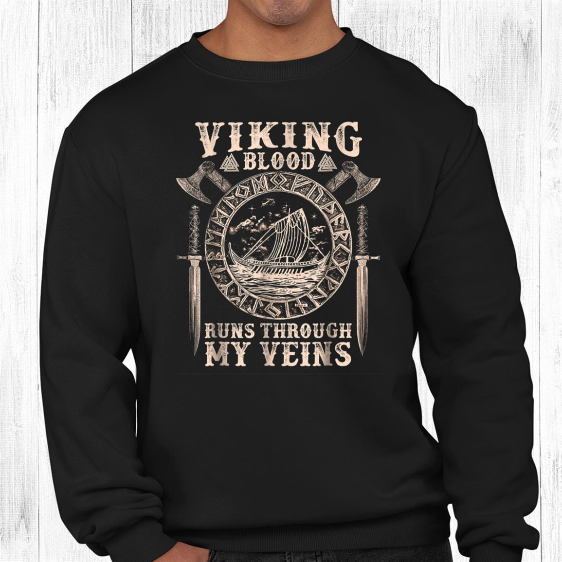 Viking Blood Runs Through My Veins Viking Ship Shirt