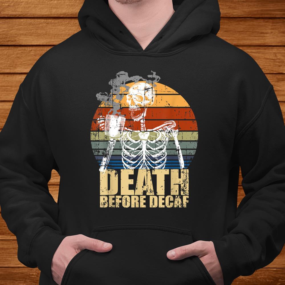 Vintage Death Before Decaf Coffee Skeleton Java Or Die Shirt