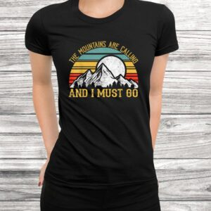 vintage mountains are callingandi must go vibe hiking gifts t shirt Black 3