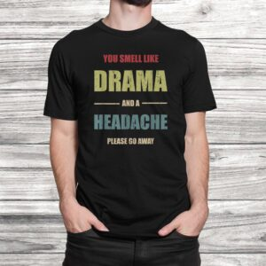 vintage please go away you smell like drama funny gift t shirt Black 2