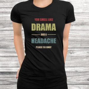 vintage please go away you smell like drama funny gift t shirt Black 3